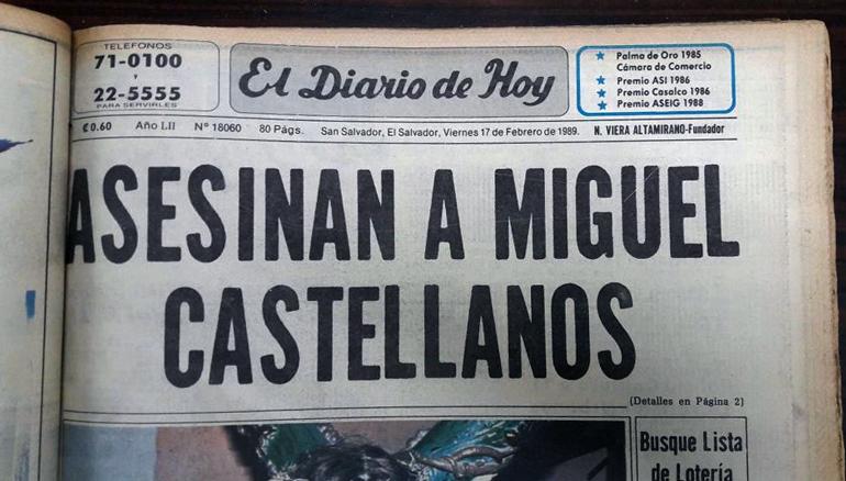 """Esta era la portada del El Diario el 17 de febrero de 1989, donde se informaba del asesinato de Napoleón Romero García """"Orestes"""", mejor conocido como Miguel Castellanos. Foto: Archivo EDH"""